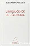 L'intelligence de l'économie. Une science singulière.
