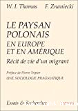 Le paysan polonais en Europe et en Amérique. Récit de vie d'un migrant (Chicago, 1919).