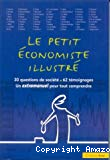 Le petit économiste illustré. 30 questions de société. 62 témoignages. Un extramanuel pour tout comprendre.