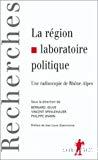 La région, laboratoire politique. Une radioscopie de Rhône-Alpes.
