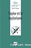 Taylor et le taylorisme.