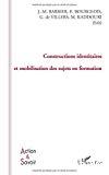 Constructions identitaires et mobilisation des sujets en formation.