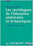 Les sociologues de l'éducation américains et britanniques. Présentation de choix de textes.