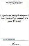 L'approche intégrée du genre dans la stratégie européenne pour l'emploi.