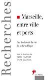 Marseille, entre ville et ports : les destins de la rue de la République.
