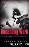 Demanding Work - The Paradox of Job Quality in the Affluent Economy