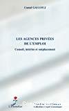 Les agences privées de l'emploi : conseil, intérim et outplacement.