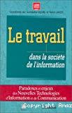 Le travail dans la société de l'information. Paradoxe et enjeux des nouvelles technologies d'information et de communication.