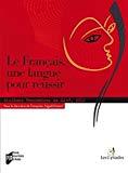 Le français, une langue pour réussir