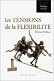 Les tensions de la flexibilité. L'épreuve du travail contemporain.