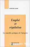 Emploi et régulation. Les nouvelles pratiques de l'entreprise.