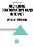 Recherche d'information dans Internet. Outils et méthodes.