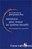 Administrer, gérer, évaluer les systèmes éducatifs. Une encyclopédie pour aujourd'hui.