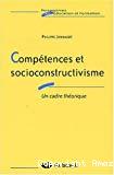 Compétences et socioconstructivisme. Un cadre théorique.