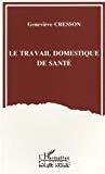 Le travail domestique de santé : analyse sociologique.