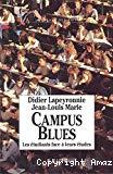 Campus blues. Les étudiants face à leurs études.