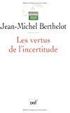 Les vertus de l'incertitude : le travail de l'analyse dans les sciences sociales.