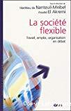 La société flexible. Travail, emploi, organisation en débat.