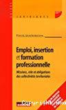 Emploi, insertion et formation professionnelle. Missions, rôle et obligations des collectivités territoriales.