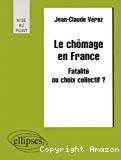 Le chômage en France : fatalité ou choix collectif ?