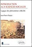 Introduction aux sciences sociales. Logique des phénomènes collectifs.