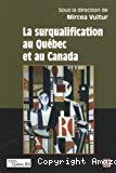 La surqualification au Québec et au Canada