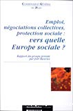 Emploi, négociations collectives, protection sociale : vers quelle Europe sociale ? Rapport du groupe