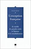 L'exception française. Le modèle des grandes écoles à l'épreuve de la mondialisation.