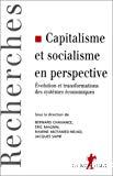 Capitalisme et socialisme en perspective. Evolution et transformation des systèmes économiques.