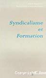 Syndicalisme et formation.