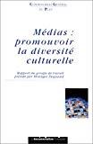 Médias : promouvoir la diversité culturelle.