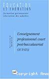 L'enseignement professionnel court post-baccalauréat (IUT-STS).
