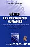 Gérer les ressources humaines. Des théories aux outils, un concept intégré par processus, compatible avec les normes qualité.