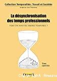 La désynchronisation des temps professionnels