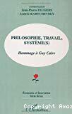 Philosophie travail système(s) : hommage à Guy Caire.