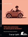 Véhicules autonomes : ne ratons pas la révolution !