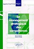 Le management stratégique des compétences.