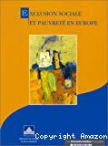 Exclusion sociale et pauvreté en Europe.
