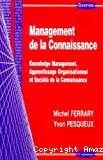 Management de la connaissance : knowledge management, apprentissage organisationnel et société de la connaissance.
