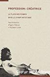 Profession créatrice : la place des femmes dans le champ artistique. Actes du colloque de l'Université de Genève (18 et 19 juin 2004).