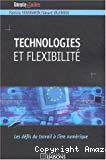 Technologies et flexibilité : les défis du travail à l'ère numérique.