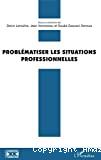 Problématiser les situations professionnelles