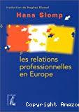 Les relations professionnelles en Europe.