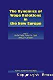 The dynamics of wage Relations in the New Europe.