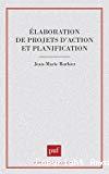 Elaboration de projets d'action et de planification.