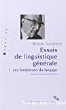Essais de linguistique générale Volume 1, Les fondations du langage.
