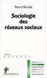 La sociologie des réseaux sociaux.