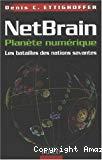 Netbrain, planète numérique : les batailles des nations savantes.