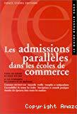 Les admissions parallèles dans les écoles de commerce.