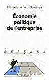 Economie politique de l'entreprise.